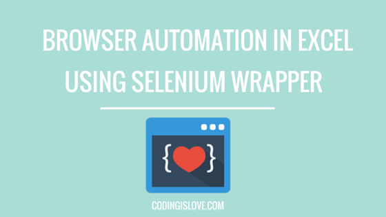Browser automation in Excel VBA using Selenium - Coding is Love