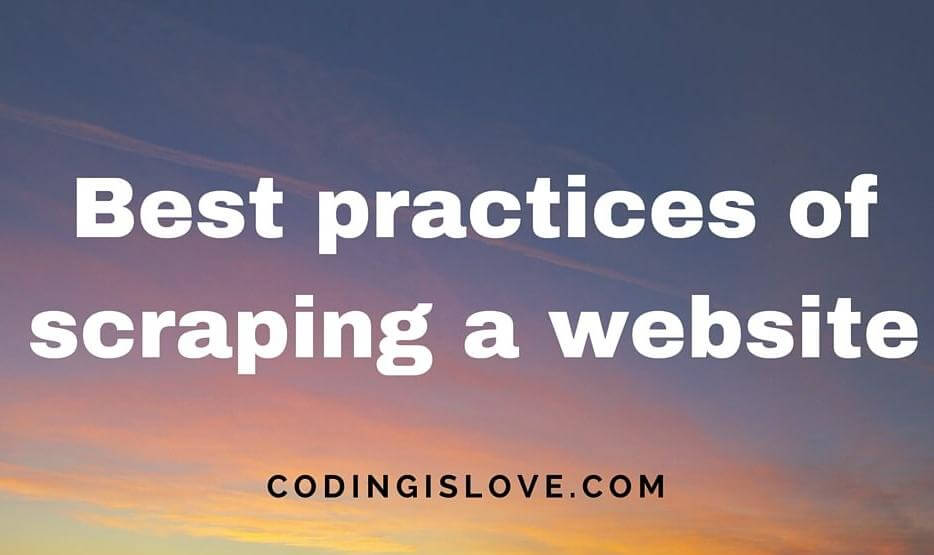 Best practices of scraping website
